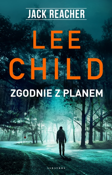 Lee Child - Jack Reacher: Zgodnie z planem