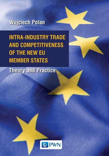 Wojciech Polan - Intra-Industry Trade and Competitiveness of the New EU Member States