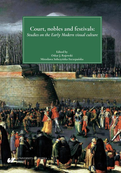 - Court, nobles and festivals. Studies on the Early Modern visual culture