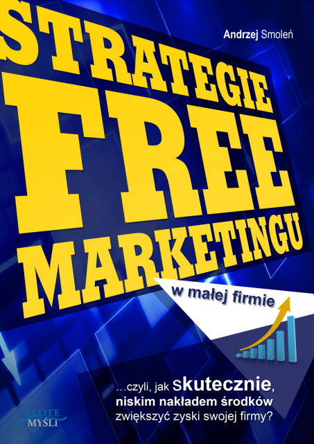 Andrzej Smoleń - Strategie free marketingu
